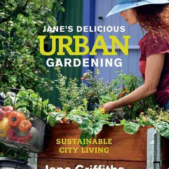 Jane's Delicious Urban Gardening by Jane Griffiths (Paperback)