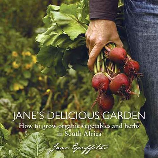 Jane's Delicious Garden by Jane Griffiths