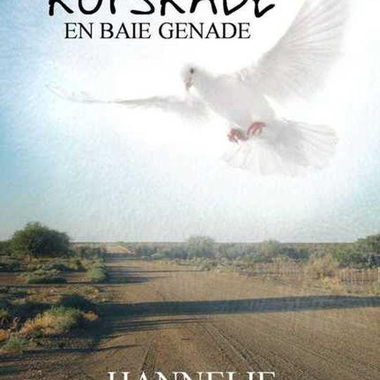 Kopskade en Baie Genade - Hannelie van Niekerk