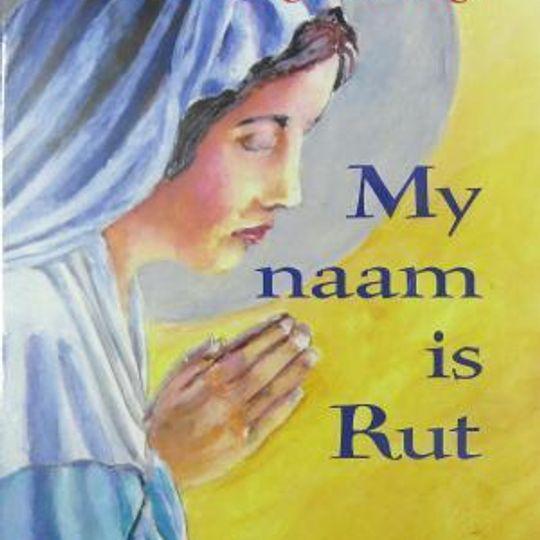 My naam is Rut - Hannelie van Niekerk